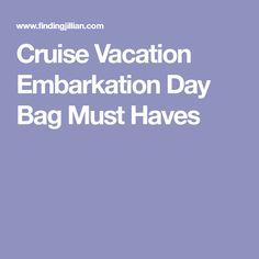 Cruise Vacation Embarkation Day Bag Must Haves #cruisecarnival