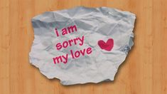Sorry Images for Love Love Images Free, Sorry Images, Sorry For Hurting You, Sorry My Love, Good Night Love Quotes, Sorry Quotes, Stylish Alphabets, Love You Gif, Never Lose Hope