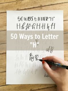 "Fifty Ways to Drawn An ""H"" - Brush Lettering Practice + A Free Worksheet"
