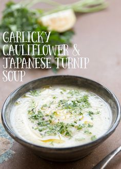 Cauliflower and Japanese Turnip Soup with a whole bulb of roasted garlic and lots of fresh lemon juice. #vegan #weeknight #recipes #soup #detox #cleanse