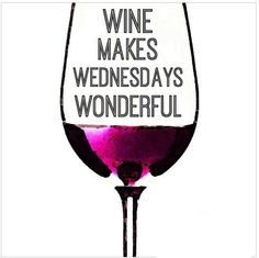 09165b34712442618edf6eff8a6ccbac wine sayings wine quotes wine wednesday office walls, wine and walls,Wine Wednesday Meme