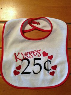 Valentines Day baby bib cute saying Kisses 25 by grammeshouse, $10.00
