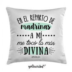 """Cojín """"Mi madrina la más divina"""". En el sorteo de madrinas a tu ahijado o…"""
