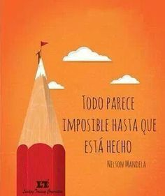 Need this poster for my future classroom.What seems impossible isn't till it's done... It may seem impossible to learn a new language but sooner or later they will see the fruits of their labor.