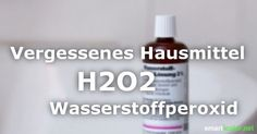 Vergessenes Hausmittel Wasserstoffperoxid – 15 erstaunliche Anwendungen