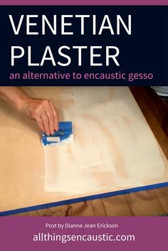 How to use Venetian Plaster as an alternative to Encaustic Gesso for preparing a wooden panel substrate for painting