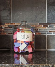 Make a Smile Jar for your family and fill it with reasons that each of your family members make you smile.