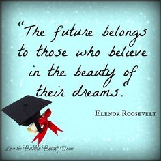 Beauty pf their Dreams Graduation Quotes