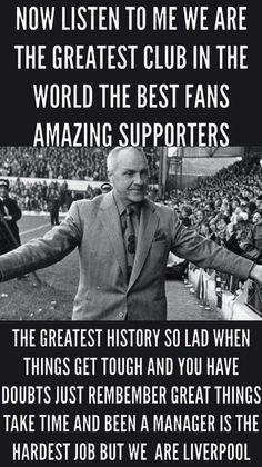 Liverpool Fc Team, Liverpool Premier League, Liverpool Anfield, Liverpool You'll Never Walk Alone, Bill Shankly, Liverpool Wallpapers, Great Things Take Time, Best Fan, True Quotes