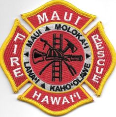 US State of Hawaii, Maui Fire Department Patch Fire Dept, Fire Department, Hawaii Fire, Fire Badge, Police Patches, Fire Apparatus, Military Police, Badges, Ems