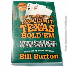 Get the Edge At Low-Limit Texas Hold'em by Bill Burton    enter pinterest10 and save Google wallet only
