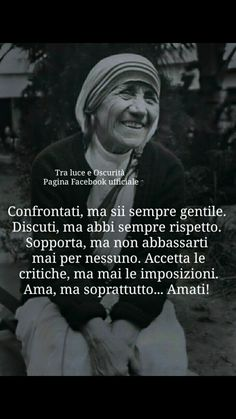 Maria Teresa, Frases Tumblr, Magic Words, Papa Francisco, Mother Teresa, Beautiful Mind, Pope Francis, Life Lessons, Einstein