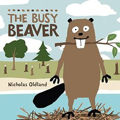 The Busy Beaver by Nicholas Oldland: Beaver works a lot, but he doesn't think things through and this causes a lot of problems. After an accident he has time to think. Will Beaver change his ways ? Le Castor, Busy Beaver, Habits Of Mind, 7 Habits, Impulse Control, Album Jeunesse, Social Thinking, Character Education, Teaching Character
