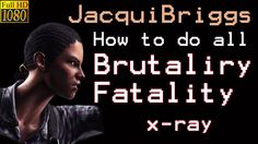 ท่าJacqui Mortal kombat x How to do All Brutality, Fatality วิธีทำ