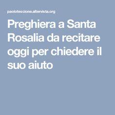 Preghiera a Santa Rosalia da recitare oggi per chiedere il suo aiuto
