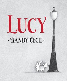 Buy Lucy by Randy Cecil at Mighty Ape NZ. A tiny dog, a kindhearted girl and a nervous juggler converge in a cinematic picture book in four acts - a unique children's literature experience! Reluctant Readers, Mentor Texts, Penguin Random House, Chapter Books, Children's Literature, Used Books, Girls Best Friend, Childrens Books, The Book