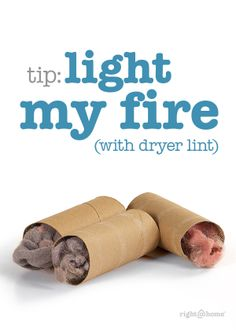 """""""Save your dryer lint in your empty paper towel or bathroom tissue tubes all summer to help ignite your fireplace fires this winter. Works GREAT."""" -Pat B."""