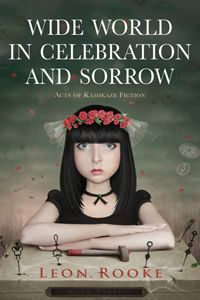 Wide World in Celebration and Sorrow, by Leon Rooke (Exile Editions)