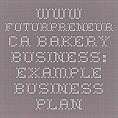 www.futurpreneur.ca Bakery Business: Example Business Plan
