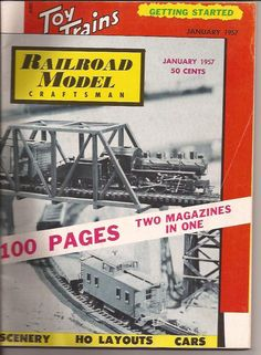 Railroad Model Craftsman and Toy Trains from January 1957. 100 page magazine with instructions on putting scenery on your model railroad layout and pictures of HO layouts plus a lot more, all for 50 cents