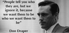 Don Draper. Classic quote