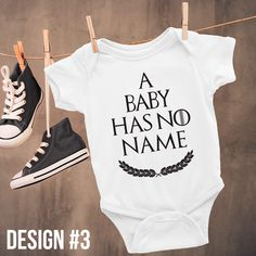 Game of Thrones Baby Onesie. A Baby Has No Name GOT Baby Bodysuit. Funny Baby Onesie. Baby Shower & Birthday Gift. Baby Clothes. Baby Gift. by GiftIdeasFinder on Etsy https://www.etsy.com/listing/477283061/game-of-thrones-baby-onesie-a-baby-has