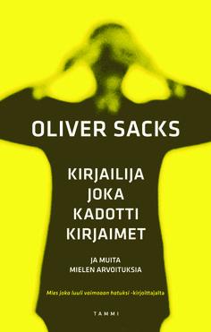 Oliver Sacks: Kirjailija joka kadotti kirjaimet