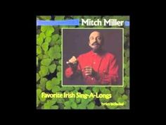 I'm Looking Over A Four Leaf Clover - Mitch Miller...song of my very early years