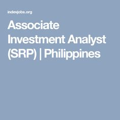 Associate Investment Analyst (SRP) | Philippines