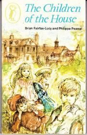 The Children of the House by Brian Fairfax-Lucy and Philippa Pearce
