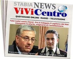 Falsi indizi contro Renzi. Ora è indagato il capitano del Noe Giampaolo Scafarto, originario di Castellammare