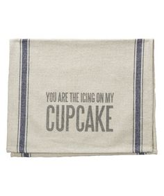 Love this Natural 'You Are the Icing On My Cupcake' Tea Towel by Primitives by Kathy on #zulily! #zulilyfinds