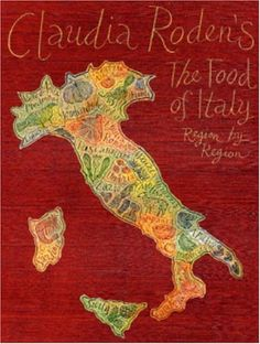 Claudia Rodens the Food of Italy: Region by Region