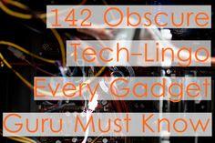 142 Obscure #Tech Lingo Every Gadget Guru Must Know