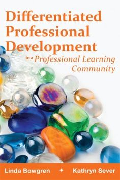 "Read ""Differentiated Professional Development in a Professional Learning Community"" by Linda Bowgen available from Rakuten Kobo. If differentiated instruction works for diverse student learning needs, why not apply it to teacher learning? School Leadership, Leadership Coaching, Educational Leadership, Leadership Development, Coaching Quotes, Professional Learning Communities, Professional Development For Teachers, Instructional Coaching, Instructional Strategies"