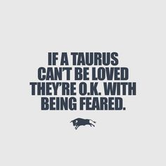 Zodiac: Taurus Sad but very true