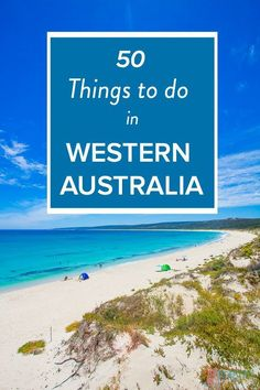 50 Things to do in Western Australia - put these places on your Aussie travel bucket list. We traveled around WA for 6 months. Here is my list of top 50 Things to do in Western Australia from landscapes to beaches to food and wine experiences. Australia Travel Guide, Perth Australia, Visit Australia, Albany Australia, West Coast Australia, Aussie Australia, Australia Holidays, Victoria Australia, Brisbane