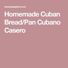 Homemade Cuban Bread/Pan Cubano Casero Cuban Bread, Treats, Homemade, Vegetables, Recipes, Breads, Sweet Like Candy, Goodies, Vegetable Recipes