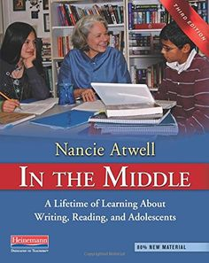 In the Middle, Third Edition: A Lifetime of Learning About Writing, Reading, and Adolescents by Nancie Atwell http://www.amazon.com/dp/0325028133/ref=cm_sw_r_pi_dp_qBecvb1KT0BYZ