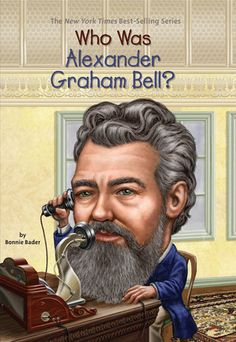 Booktopia has Who Was Alexander Graham Bell? by Bonnie Bader. Buy a discounted Paperback of Who Was Alexander Graham Bell? online from Australia's leading online bookstore. Alexander Graham Bell, Boomerang Books, Einstein, Alexander The Great, Book Series, Nonfiction, Inventions, Childrens Books, Teaching
