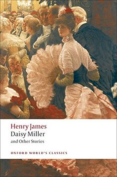 Daisy Miller and Other Stories (Oxford World's Classics) ... http://www.amazon.com/dp/0199538565/ref=cm_sw_r_pi_dp_P4Qjxb1QQ7FEA