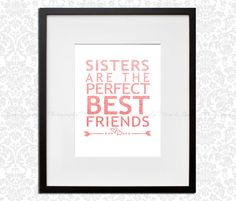 Sister Are The Perfect Best Friends | INSTANT DOWNLOAD | 8.5 x 11 Typographic Poster |Digital File | Printable | Quotes | Artwork | Pets