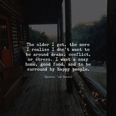 i have a cozy home, i eat good food, and i am surround by nothing but happy, healthy people who love me unconditionally. Daily Quotes, True Quotes, Words Quotes, Qoutes, Sayings, Favorite Quotes, Best Quotes, Positiv Quotes, The Older I Get