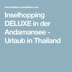 Inselhopping DELUXE in der Andamansee - Urlaub in Thailand Thailand, Tropical Beaches, Round Trip, Island, Vacation, Viajes