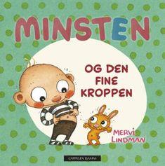 Minsten og den fine kroppen   Mervi Lindman   ARK Bokhandel Ark, Illustrator, Family Guy, Guys, Comics, Children, Fictional Characters, Young Children, Boys