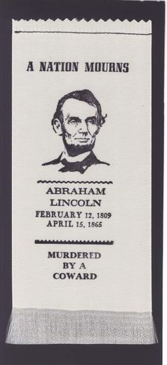 Upon the assassination of Abraham Lincoln in several printing companies began issuing mourning ribbons to honor the slain president. Abraham Lincoln Life, Virginia City, Mr President, Museum Displays, City Museum, Ribbon, History, Tape, Historia