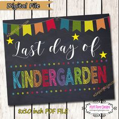 """Last Day of School Sign - Last Day of Kindergarten Sign - Chalkboard Sign INSTANT DownloadYou get one PDF file as shown in the first picture. All other pictures are for reference only.The design is a Size: 8"""" x10"""" Print as many as you needYou will get the PDF FILE file so you can print."""