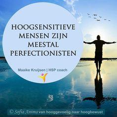 """P E R F E C T I O N I S M E  Veel hoogsensitieve mensen (HSP) zijn perfectionisten en waarom dat zo is lees je in het nieuwe artikel """"Ben jij een Perfectionist?' .  Ontdek alles over het perfectionisme de gezonde en de ongezonde variant en check of jij een perfectionist bent aan de hand van de checklist. #hsp #hooggevoelig #hoogsensitief #hspcoach"""