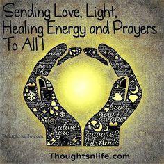 Enviando amor, luz, energía sanadora y oraciones a todos aquellos que están encarando un duro momento en su vida... Námaste