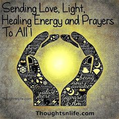 Sending love , light , healing energy and prayers to all who are facing hard time in their life .